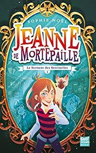 [Noël, Sophie] Jeanne de Mortepaille – Tome 1 : Le serment des sentinelles 61vdk410