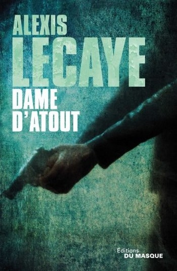 [Lecaye, Alexis] Les Dames - Tome 5 : Dame d'atout Couv1711