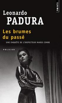 [Padura, Leonardo] Les brumes du passé Couv2710