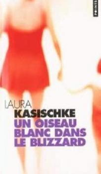 [Kasischke, Laura] Un oiseau blanc dans le blizzard Couv2810