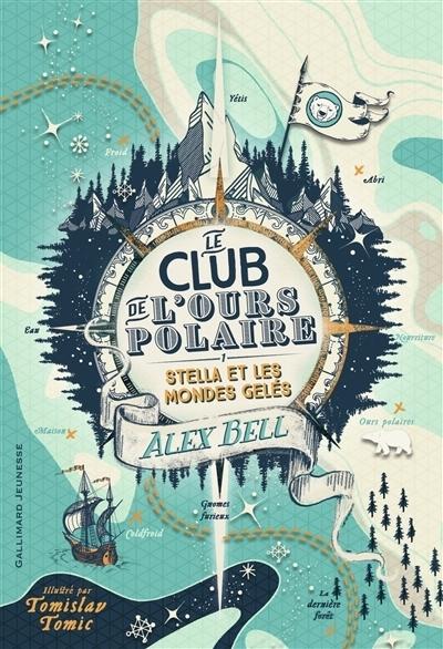 [Bell, Alex] Le club de l'ours polaire - Tome 1 : Stella et les mondes gelés Couv2812