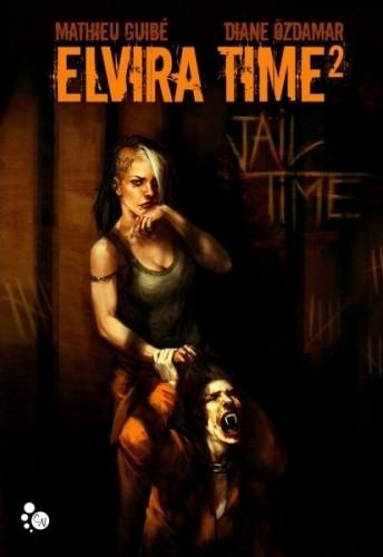 [Guibé, Mathieu] Elvira Time -Tome 2 : Jail time. Couv3511