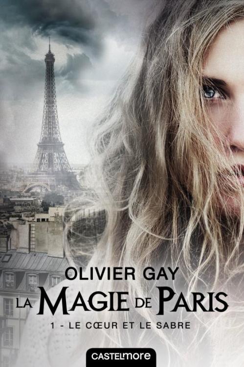 [Gay, Olivier] La magie de Paris - Tome 1 : le coeur et le sabre Couv4912