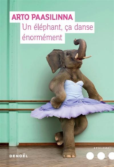 [Paasilinna, Arto] Un éléphant, ça danse énormément Couv5510