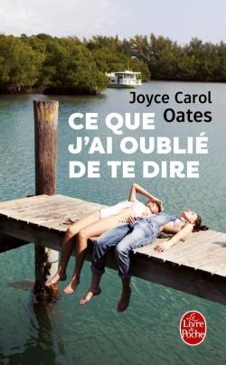 [Oates, Joyce Carol] Ce que j'ai oublié de te dire Couv5810