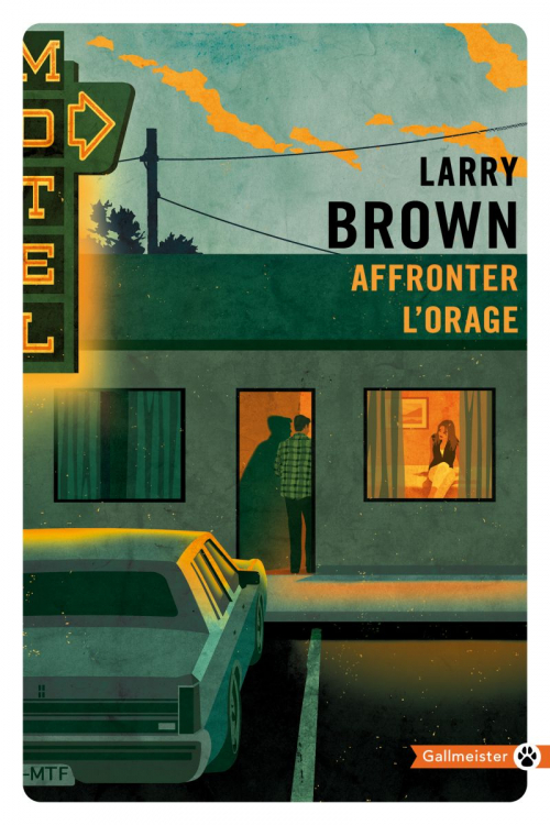 [Editions Gallmeister] Affronter l'orage de Larry Brown Couv7212