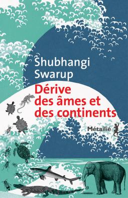 [Swarup, Shubhangi] Dérive des âmes et des continents Cover101