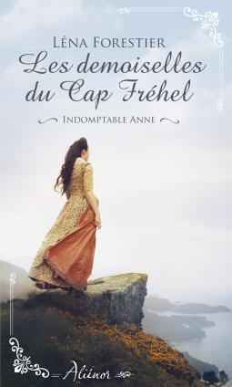 [Forestier, Léna] Les demoiselles du cap Fréhel - Indomptable Anne Cover107