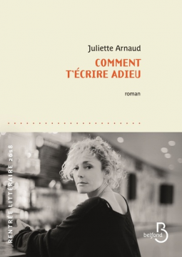 [Arnaud, Juliette] Comment t'écrire adieu Cover118