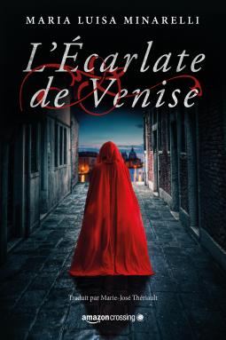 [Minarelli, Maria Luisa] Les mystères de Venise - Tome 1 : L'écarlate de Venise Cover144