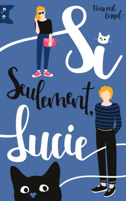 [Engel, Vincent] Si seulement Lucie Cover146