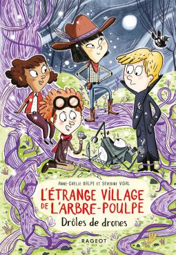 [Balpe, Anne-Gaëlle] L'étrange village de l'arbre-poulpe - Tome 1 : Drôles de drônes Cover159