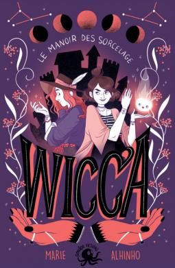 [Alhinho, Marie] Wicca - Tome 1 : le manoir des Sorcelage Cover167