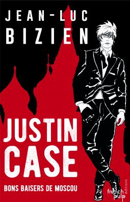 [Bizien, Jean-Luc] Justin Case - Tome 4 : Bons baisers de Moscou Cover171