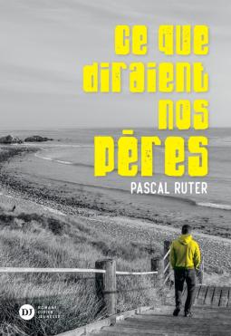 [Ruter, Pascal] Ce que diraient nos pères Cover172