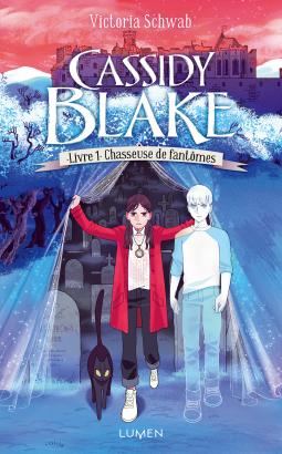 [Schwab, Victoria]  Cassidy Blake – Livre 1 : Chasseuse de fantômes Cover186