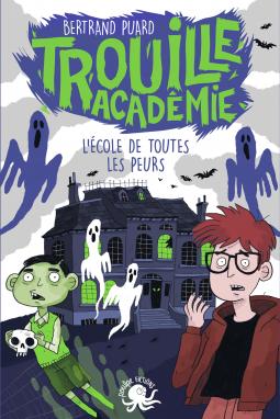 [Puard, Bertrand] Trouille académie - Tome 1 : L'école de toutes les peurs Cover192