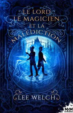 [Welch, Lee] Le lord, le magicien et la malédiction Cover202