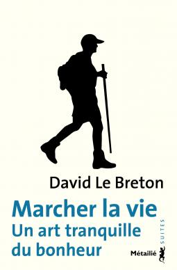 [Le Breton, David] Marcher la vie - un art tranquille du bonheur Cover209