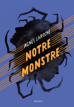 [Laroche, Agnès] Notre monstre Cover231