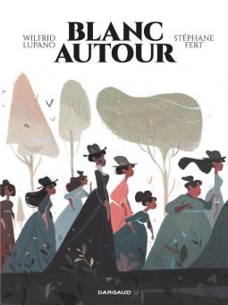 [Lupano, Wilfrid & Fert, Stéphane] Blanc autour Cover243
