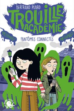 [Puard, Bertrand] Trouille académie - Tome 4 : Fantômes connectés Cover246