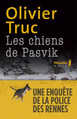 [Truc, Olivier] Les chiens de Pasvik Cover259