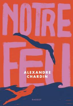 [Chardin, Alexandre] Notre feu Cover268