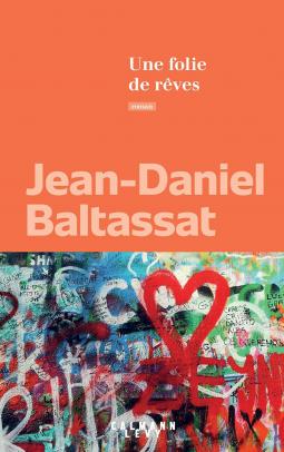 [Baltassat, Jean-Daniel] Une folie de rêves Cover278