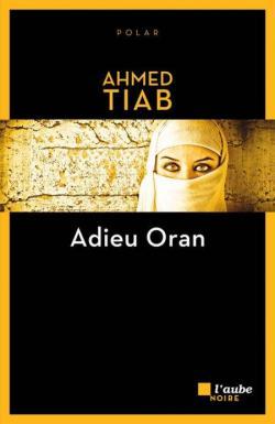 [Tiab, Ahmed] Adieu Oran Cvt_ad10