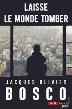 [Bosco, Jacques-Olivier] Laisse le monde tomber Cvt_la13