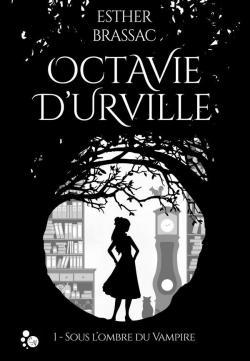 [Brassac, Esther] Octavie d'Urville - Tome 1 : Sous l'ombre du vampire Cvt_oc10