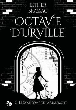 [Brassac, Esther] Octavie d'Urville - Tome 2 : Le syndrôme de la Malemort Cvt_oc11