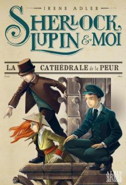 [Adler, Irène] Sherlock, Lupin et moi - Tome 4 : La cathédrale de la peur Cvt_sh10