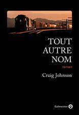 [Johnson, Craig] Walt Longmire -Tome 11 : Tout autre nom Cvt_to10