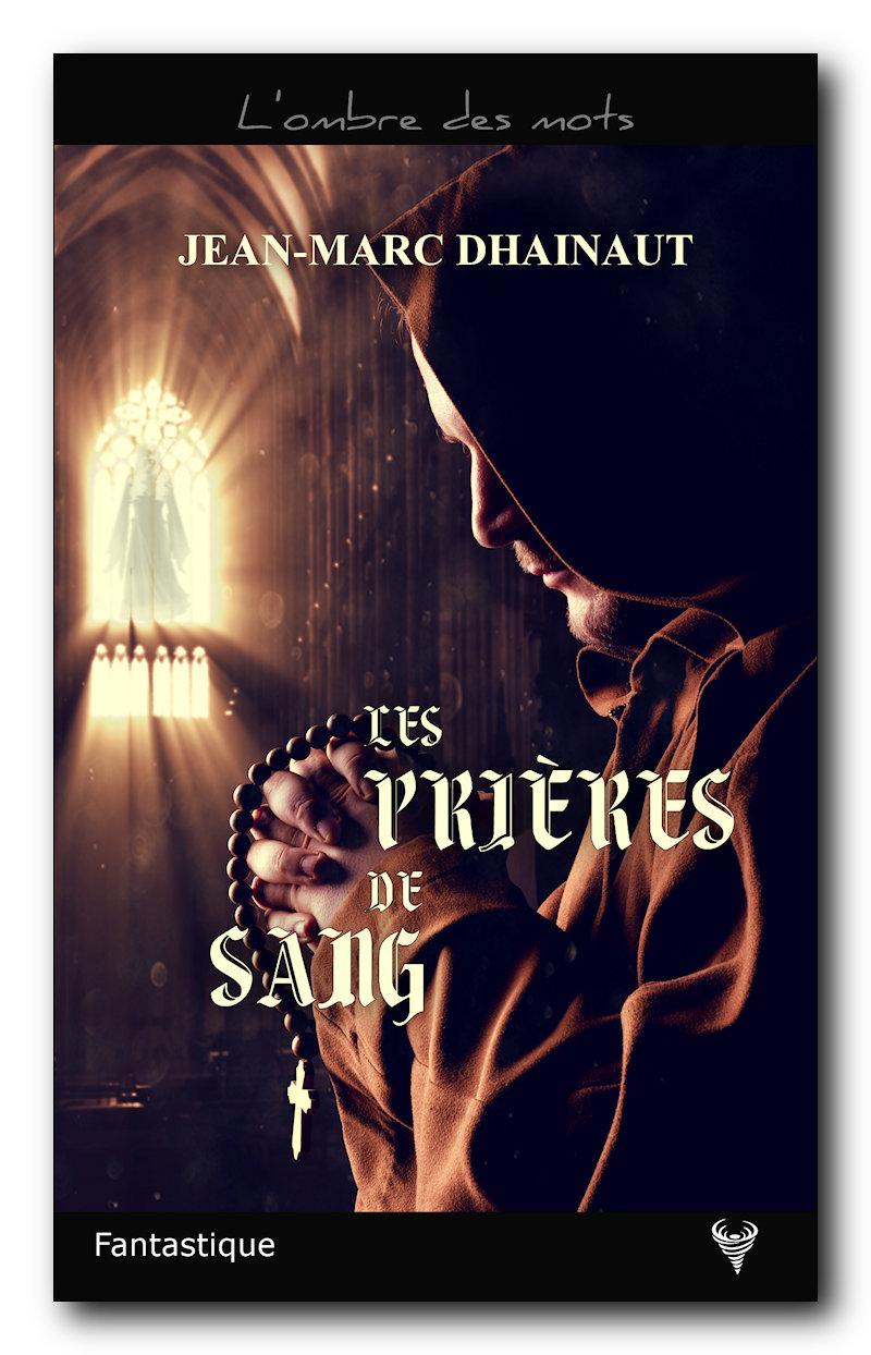 [Editions Taurnada] Les prières de sang de Jean-Marc Dhainaut Dhaina10