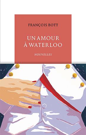 [Bott, François] Un amour à Waterloo I2371810