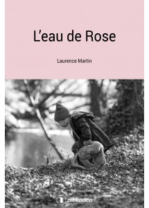 [Editions Publishroom] L'eau de rose de Laurence Martin (ebook) L-eau-10