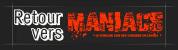 créer un forum : maniacs Retour10