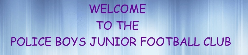 Free forum : POLICE BOYS JUNIOR FOOTBALL CLUB Banner10