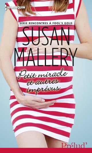 Fool's Gold tome 4 : Petit miracle et autres imprévus de Susane Mallery Lud_3312