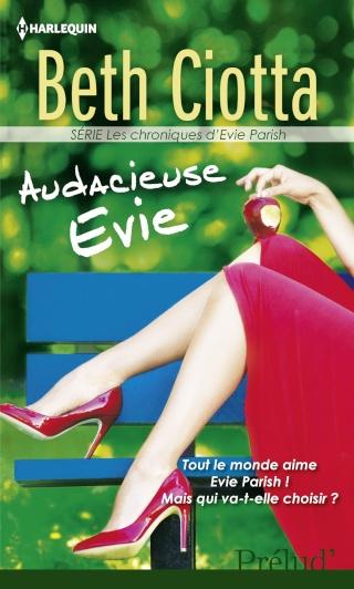 Les chroniques d'Evie Parish - Tome 2 : Audacieuse Evie de Beth Ciotta Lud_3410