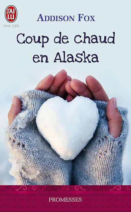 addison - Coup de chaud en Alaska d'Addison Fox Alaska10
