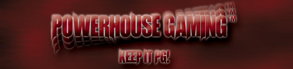 PowerHouse Gaming™