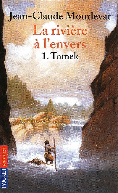 mourlevat - [Mourlevat, Jean-Claude] La Rivière à l'envers - Tome 1: Tomek 97822610