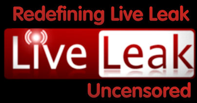 LiveLeak uncensored