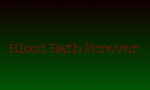 Blood Bath Forever
