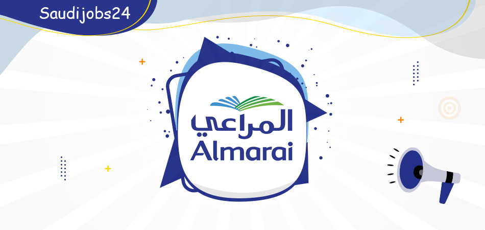 توظيف مسؤول الخزانة في شركة المراعي بالرياض Almara33
