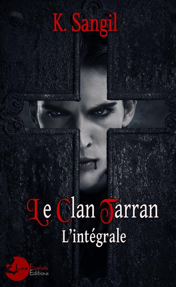 Le clan Tarran / Tome 1 - 2 et 3 (La Romancière / L'Aînée/ Le Damné) [Edition Lune-Ecarlate] - Page 5 Le_cla11