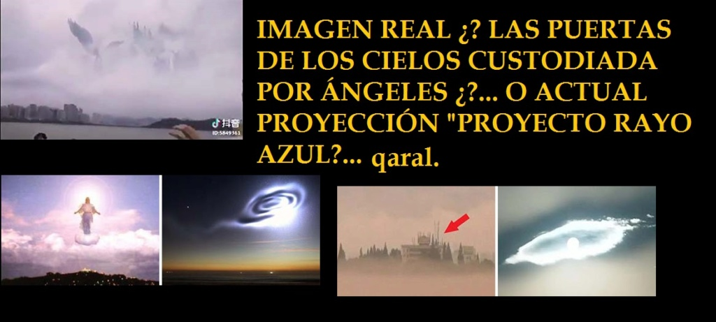 ¿LAS PUERTAS DE LOS CIELOS CUSTODIADA POR ÁNGELES, O PROYECTO RAYO AZUL? Una_as10